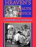 Heaven's Health Service – A Revolution in Healthcare, Vernon Sparks