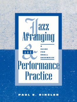 Jazz Arranging and Performance Practice, Paul E. Rinzler