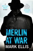 Merlin at War, Mark Ellis