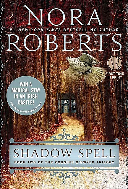 Shadow Spell: Book Two of the Cousins O'Dwyer Trilogy, Nora Roberts