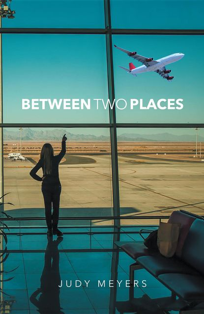 Between Two Places, Judy Meyers
