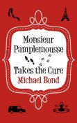 Monsieur Pamplemousse Takes the Cure, Michael Bond