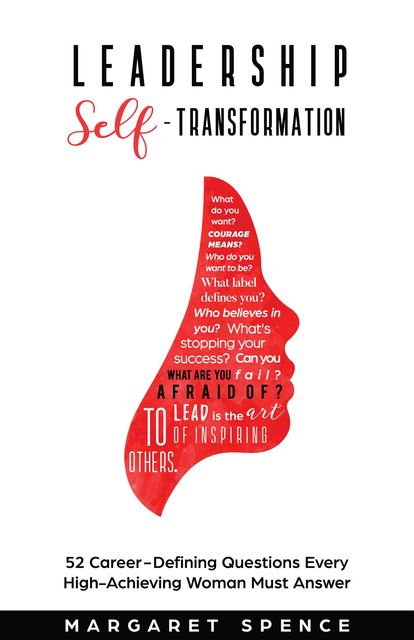 Leadership Self-Transformation, Margaret Spence