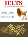 Ielts – Speaking Cue Cards History, Richard TA
