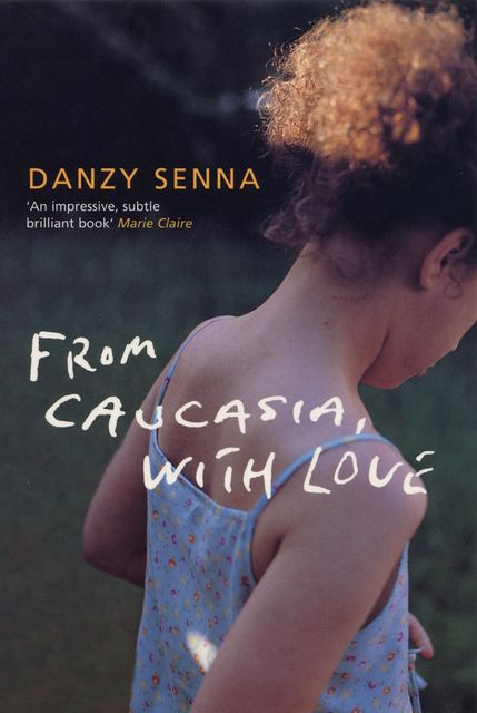 From Caucasia, with Love, Danzy Senna