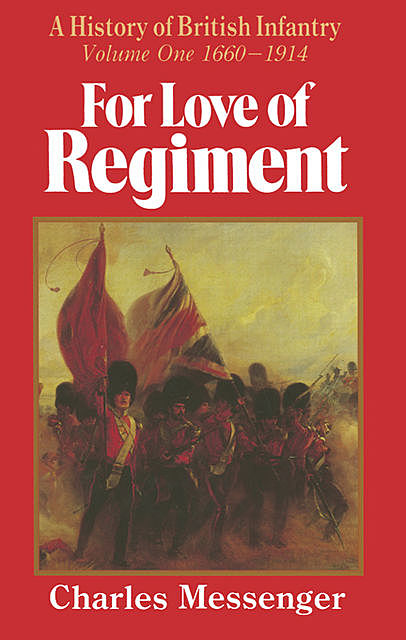 For Love of Regiment, Charles Messenger