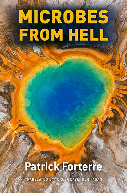 Microbes from Hell, Patrick Forterre