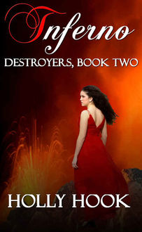 Inferno (#2 Destroyers Series), Holly Hook