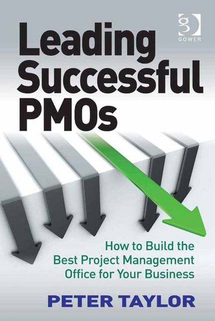 Leading Successful PMOs, Peter Taylor