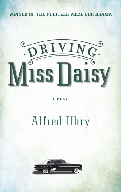 Driving Miss Daisy, Alfred Uhry
