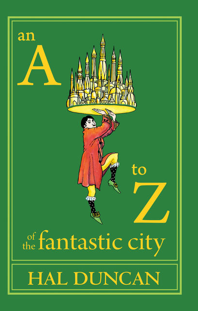An A to Z of the Fantastic City, Hal Duncan