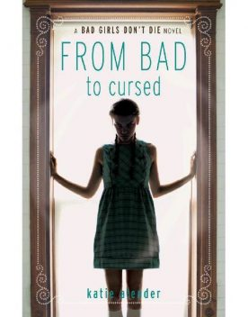 From Bad to Cursed 2, Katie Alender