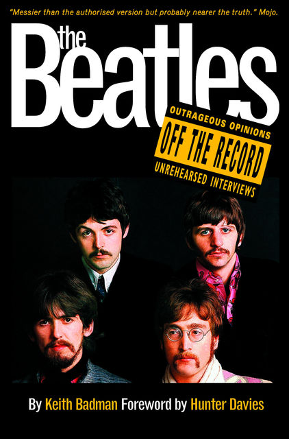 The Beatles: Off the Record, Keith Badman