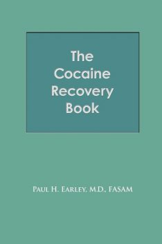The Cocaine Recovery Book, Paul H. EarleyFASAM