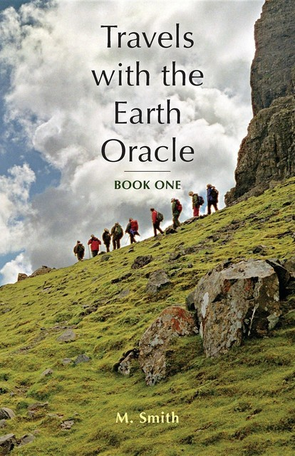 Travels with the Earth Oracle – Book One, Smith