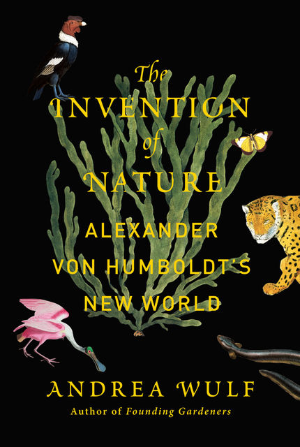 The Invention of Nature, Andrea Wulf