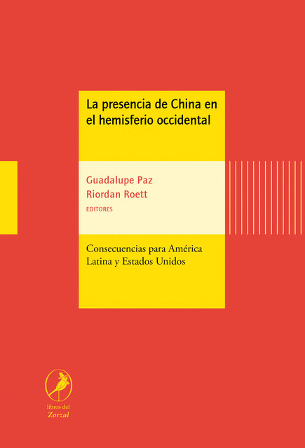 La presencia de China en el hemisferio occidental, Guadalupe Paz, Riordan Roett