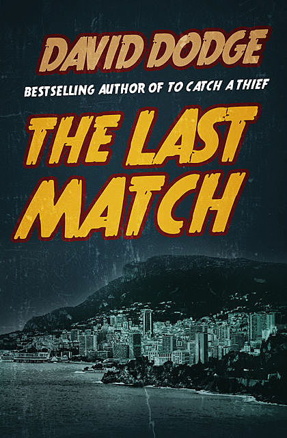 The Last Match, David Dodge