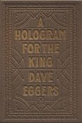 A Hologram for the King, Dave Eggers