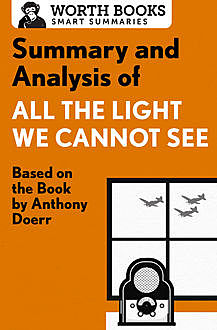 Summary and Analysis of All the Light We Cannot See, Worth Books
