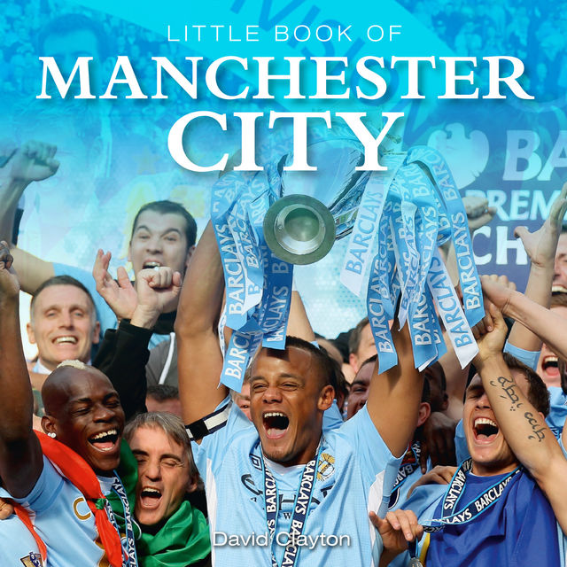 Little Book of Manchester City, David Clayton