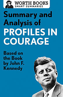 Summary and Analysis of Profiles in Courage, Worth Books