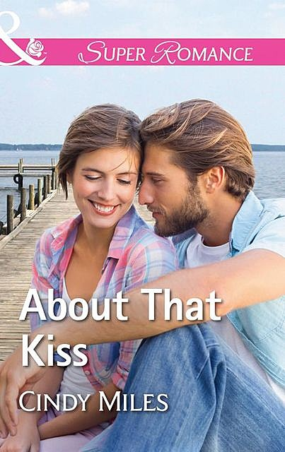 About That Kiss, Cindy Miles