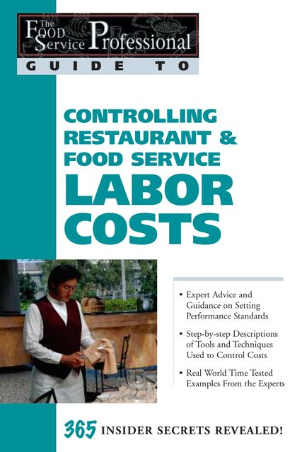 The Food Service Professional Guide to Controlling Restaurant & Food Service Labor Costs, Sharon Fullen