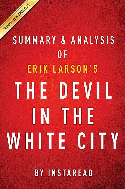 Summary of The Devil in the White City, Instaread Summaries
