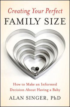 Creating Your Perfect Family Size, Alan Singer