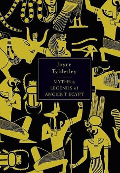 The Penguin Book of Myths and Legends of Ancient Egypt, Joyce Tyldesley