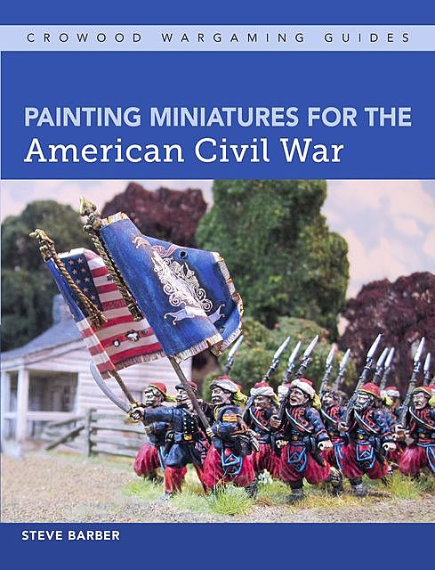 Painting Miniatures for the American Civil War, Steve Barber