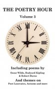 The Poetry Hour – Volume 3, Oscar Wilde, Joseph Rudyard Kipling, William Wordsworth