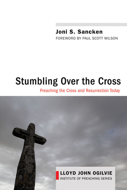 Stumbling over the Cross, Joni S. Sancken