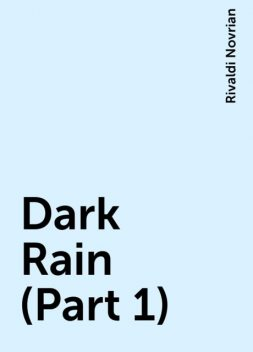 Dark Rain (Part 1), Rivaldi Novrian