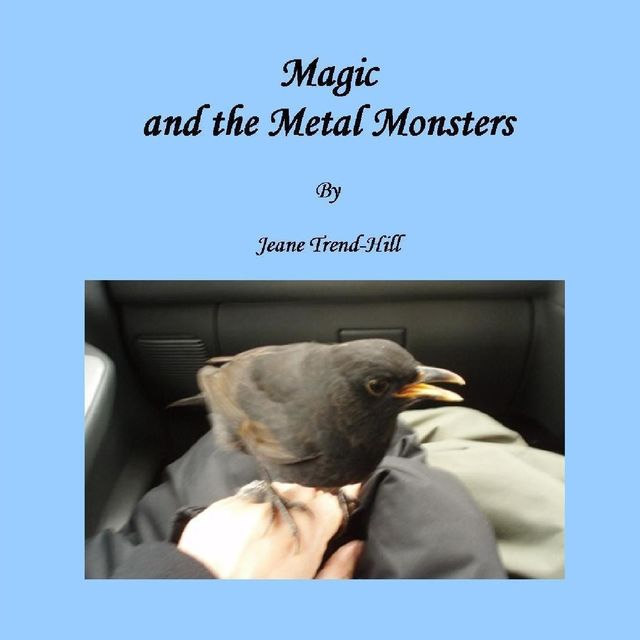 Magic and the Metal Monsters, Jeane Trend-Hill