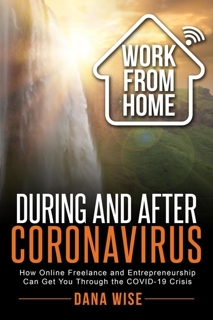 Work from Home During and After Coronavirus, Dana Wise