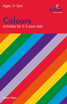 Colours (Activities for 3–5 Year Olds), Irene Yates