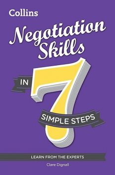 Negotiation Skills in 7 simple steps, Clare Dignall