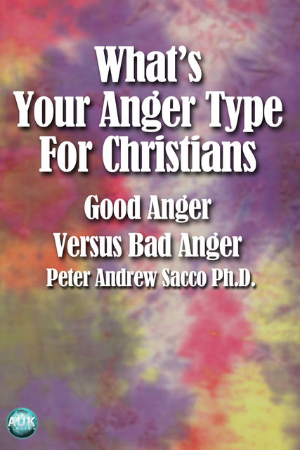 What's Your Anger Type for Christians, Peter Sacco