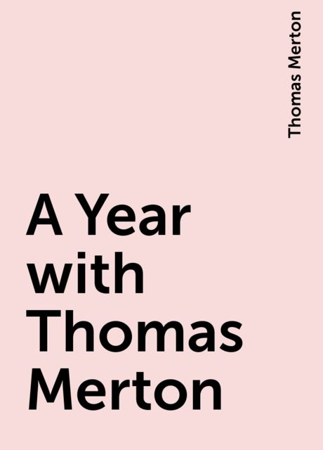 A Year with Thomas Merton, Thomas Merton