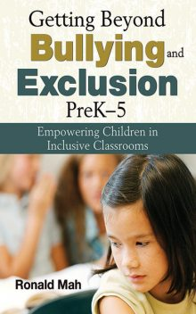Getting Beyond Bullying and Exclusion, PreK-5, Ronald Mah