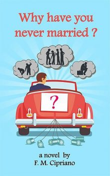 Why have you never married, F.M. Cipriano