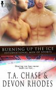 Burning Up the Ice, T.A.Chase, Devon Rhodes