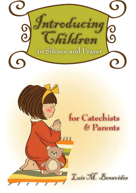 Introducing Children to Silence and Prayer, Luis M.Benavides