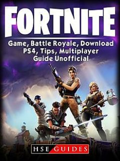 Fortnite Game, Battle Royale, Reddit, PS4, Tips, Download Guide Unofficial, Josh Abbott
