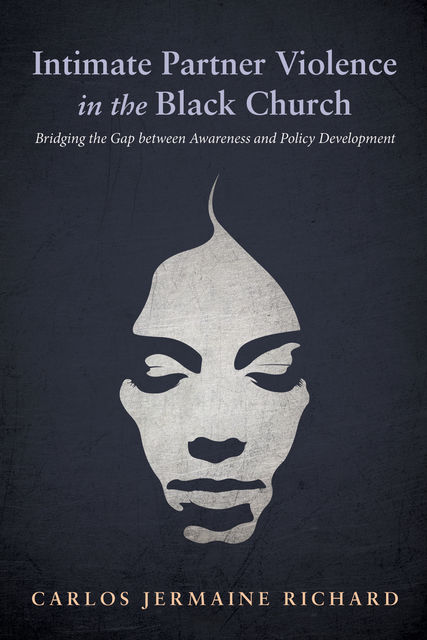 Intimate Partner Violence in the Black Church, Carlos Jermaine Richard