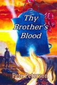 Thy Brother's Blood, Pete Peterson