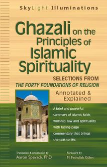 Ghazali on the Principles of Islamic Sprituality, Translation, Annotation by Aaron Spevack