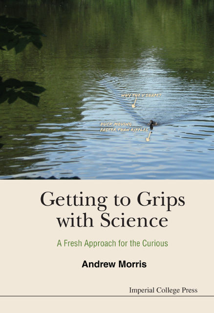 Getting to Grips with Science, Andrew Morris